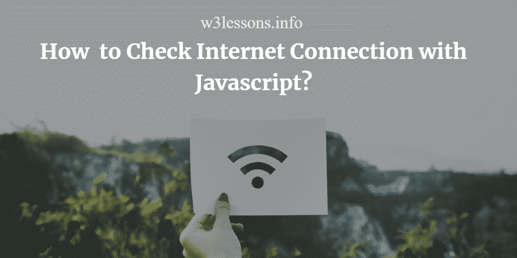 How to Check Internet Connection Exists or Not using Javascript